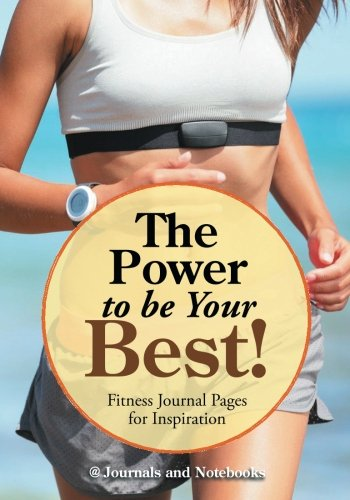 Download The Power to be Your Best! Fitness Journal Pages for Inspiration pdf