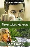 Better than Revenge (Amazing Grace Series Book 2)
