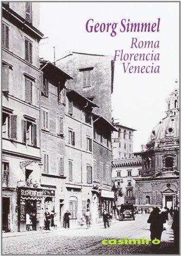 Descargar Libro Roma, Florencia, Venecia ) Georg Simmel