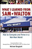 img - for What I Learned From Sam Walton: How to Compete and Thrive in a Wal-Mart World book / textbook / text book
