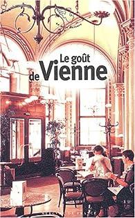Le Goût de Vienne par Gérard-Georges Lemaire