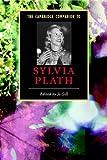 The Cambridge Companion to Sylvia Plath (Cambridge Companions to Literature)