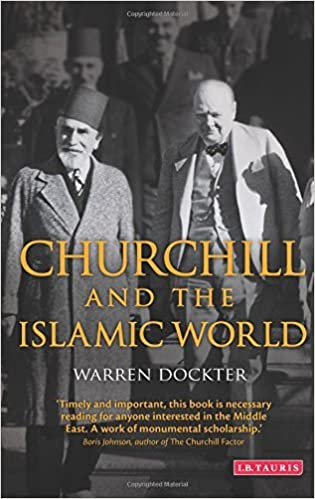 Book Churchill and the Islamic World: Orientalism, Empire and Diplomacy in the Middle East (International Library of Twentieth Century History) by Warren Dockter (2015-07-30)