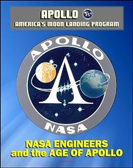 Apollo and America's Moon Landing Program: NASA Engineers ...