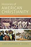 Histories of American Christianity: An Introduction