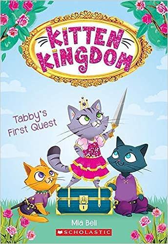 Tabby's First Quest (Kitten Kingdom #1): Mia Bell