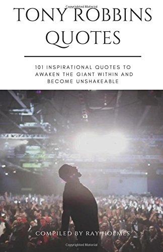Tony Robbins Quotes 101 Inspirational Quotes To Awaken The Giant