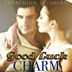 Good Luck Charm | Seraphina Donavan