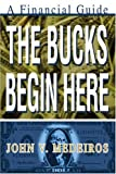 The Bucks Begin Here, John Medeiros, 0595279422