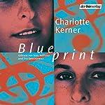 Blueprint | Charlotte Kerner