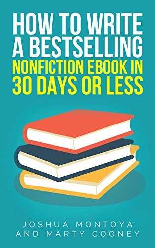How To Write A Bestselling Nonfiction Ebook In 30 Days Or Less (English Edition)
