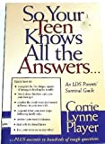 So Your Teen Knows All the Answers..., Corrie Lynn Player, 1577345320