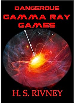 Gamma Ray Games by [RIVNEY, H S]