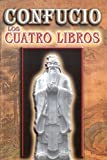 img - for Los Cuatro Libros de Confucio book / textbook / text book