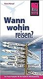 Reise Know-How Wann wohin reisen?: Der Praxis-Ratgeber für die fundierte Urlaubsplanung (Sachbuch)