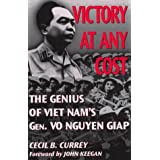 VICTORY AT ANY COST: GIAP (H) (Association of the United States Army) 1st edition by Currey, Cecil B (1996) Hardcover