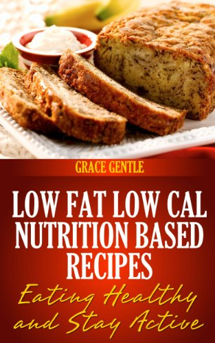Download low fat low cal nutrition based recipes eating healthy download low fat low cal nutrition based recipes eating healthy stay active book pdf audio id2rnz099 forumfinder Image collections