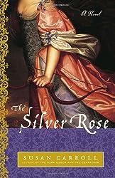 The Silver Rose: A Novel (The Dark Queen Saga)