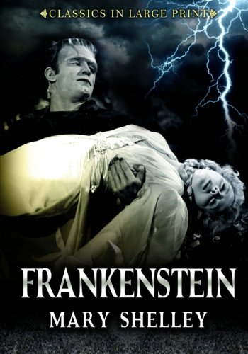 Download Frankenstein - Classics in Large Print: The Modern Prometheus (Volume 8) pdf