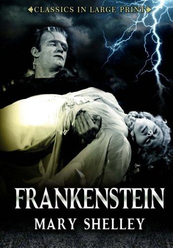 Frankenstein - Classics in Large Print: The Modern Prometheus (Volume 8) pdf