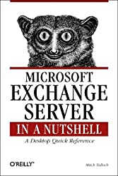 Microsoft Exchange Server in a Nutshell. A Desktop Quick Reference