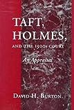 Taft, Holmes and the 1920s Court, David H. Burton, 083863768X