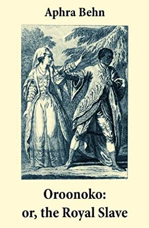 Oroonoko novel by aphra behn