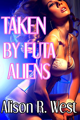 Taken By Futa Aliens