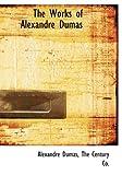 The Works of Alexandre Dumas, Alexandre Dumas, 1140658573
