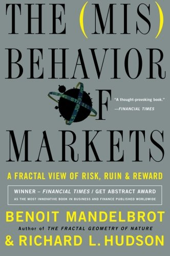 The Misbehavior Of Markets  A Fractal View Of Financial Turbulence