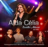 CD - Alda Célia - Escolhi Adorar - Ao Vivo