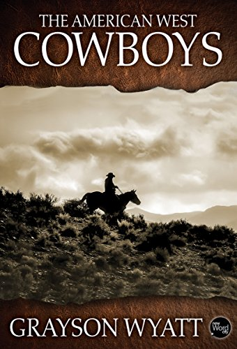 The American West: Cowboys by [Wyatt, Grayson]