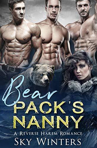 Bear Pack's Nanny: A Reverse Harem Romance (Nanny Shifter Service Book 5) by [Winters, Sky]