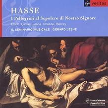 Hasse - I Pellegrini al Sepolero di Nostro Signore / R. Elliott, Gabail, Chance, Lesne, Harvey, Il Seminario musicale, Lesne