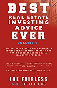 Best Real Estate Investing Advice Ever (Volume Book 1) by [Fairless, Joe, Hicks, Theo]