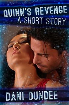 Quinn's Revenge (Dani's Erotica Shorts Book 3) by [Dundee, Dani]