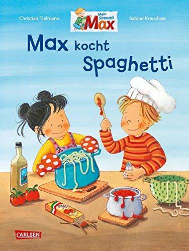 Max-Bilderbücher: Max kocht Spaghetti