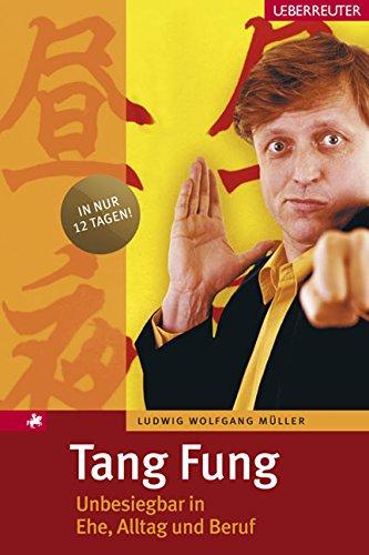 Tang Fung: Unbesiegbar in Ehe, Alltag und Beruf
