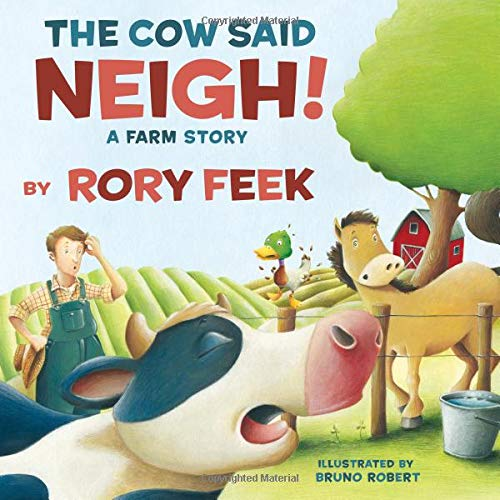 The Cow Said Neigh! (picture book): A Farm Story by Thomas Nelson