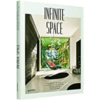 Infinite Space: Contemporary Residential Architecture and Interiors Photographed by James Silver man