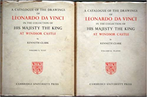 a catalogue of the drawings of leonardo da vinci in the collection of his majesty the king at windsor castle