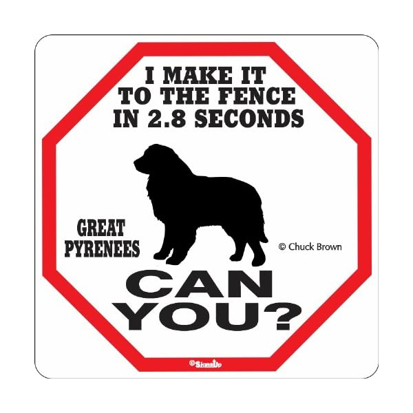 Great Pyrenees 2.8 Seconds Sign 1