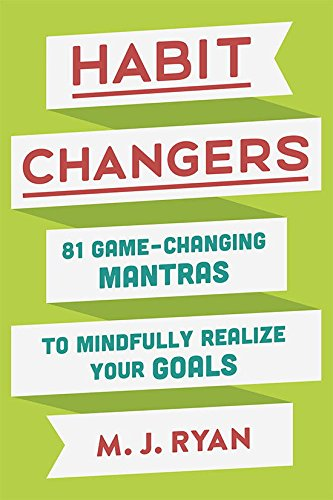 Habit Changers: 81 Game-Changing Mantras to Mindfully Realize Your Goals cover