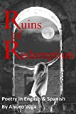 Ruins of Redemption Poetry in English and Spanish