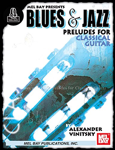 - Blues and Jazz Preludes for Classical Guitar