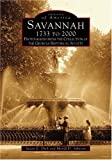Savannah, 1733 To 2000, Georgia Historical Society Staff and Mandi Dale Johnson, 0738506885