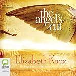 The Angel's Cut | Elizabeth Knox