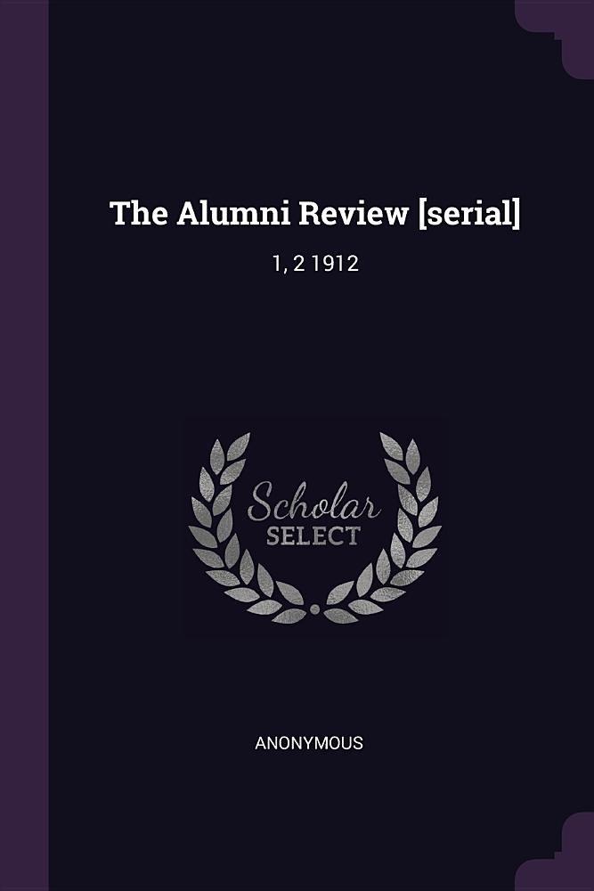 Download The Alumni Review [serial]: 1, 2 1912 pdf