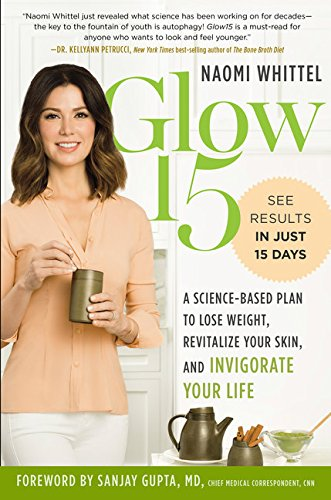 Glow15: A Science-Based Plan to Lose Weight, Revitalize Your Skin, and Invigorate Your Life cover