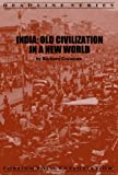 India : Old Civilization in a New World, Crossette, Barbara, 0871241935
